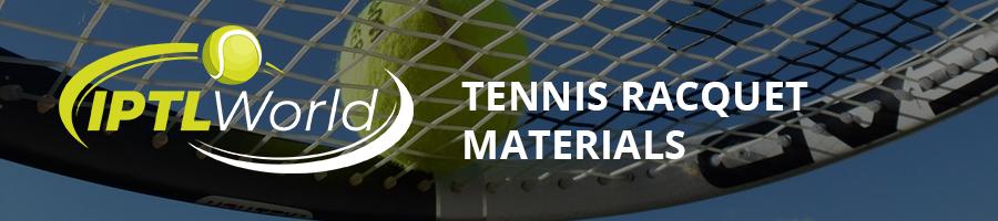 Tennis Racquet Materials