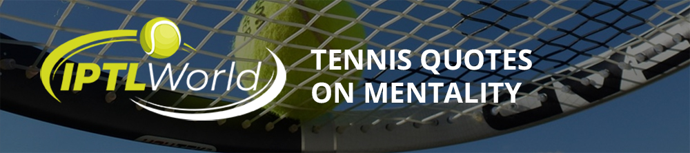 Tennis Quotes on Mentality